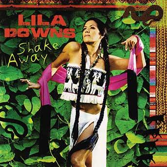 Lila Downs – Shake Away