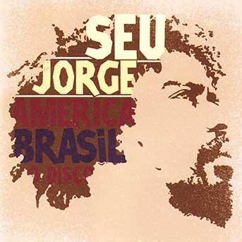 Seu Jorge – America Brasil o Disco