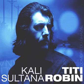 Titi Robin – Kali Sultana