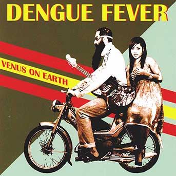 Dengue Fever – Venus on Earth