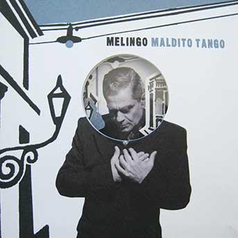 Melingo – Maldito Tango