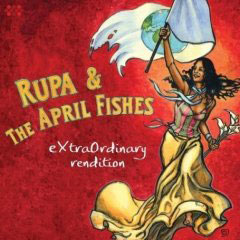 Rupa & The April Fishes – eXtraOrdinary rendition