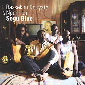 Bassekou Kouyaté & Ngoni Ba – Segu Blue