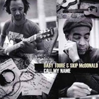 Daby Touré & Skip McDonald – Call my name