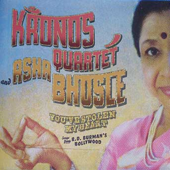 Kronos Quartet & Asha Bhosle – You've stolen my heart