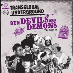 Transglobal Underground – Run Devils and Demons (The best of..)