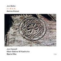 Jon Balke, Amina Alaoui – Siwan