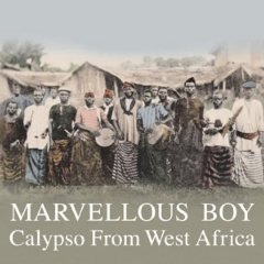 Marvellous Boy – Calypso from West Africa
