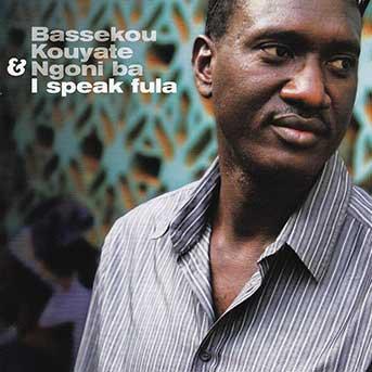 Bassekou Kouyaté & Ngoni Ba – I Speak Fula