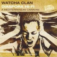 Watcha Clan – Diaspora Hi-Fi
