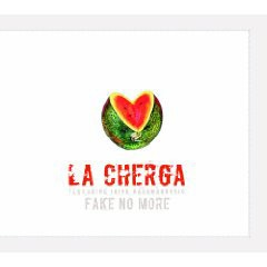 La Cherga – Fake No More
