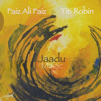 Faiz Ali Faiz & Titi Robin – Jaadu / Magic