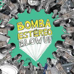 Bomba Estéreo – Blow Up/Estalla
