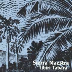 Sierra Maestra – Tibiri Tabara