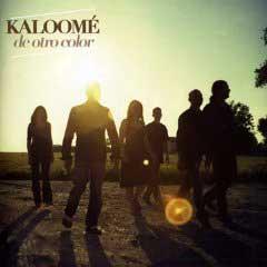 Kaloomé – De Otro Color