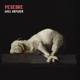 Axel Krygier – Pesebre
