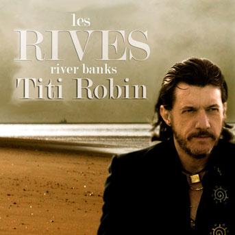 «Les Rives»: Titi Robin bloggt über sein neues Projekt