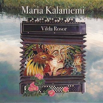 Maria Kalaniemi – Vilda Rosor
