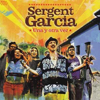 Sergent Garcia – Una Y Otra Vez
