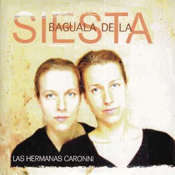 Las Hermanas Caronni – Bagüala De La Siesta