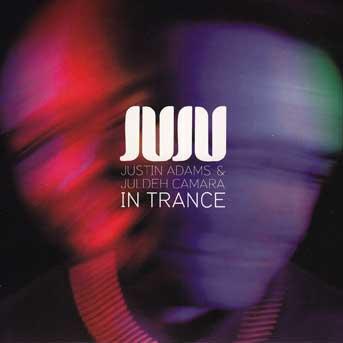 JuJu in Trance