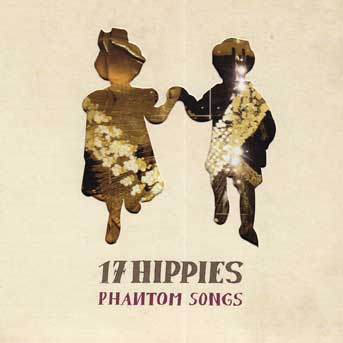 17 Hippies – Phantom Songs