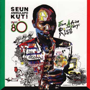 Seun Anikulapo Kuti & Egypt 80 – From Africa With Fury: Rise