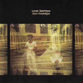 Lucas Santtana – Sem Nostalgia