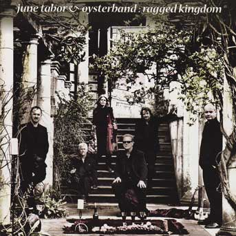 June Tabor & Oyster Band – Ragged Kingdom