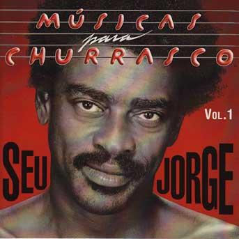 Seu Jorge – Músicas Para Churrasco Vol. 1