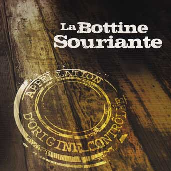 La Bottine Souriante – Appellation d'Origine Contrôlée