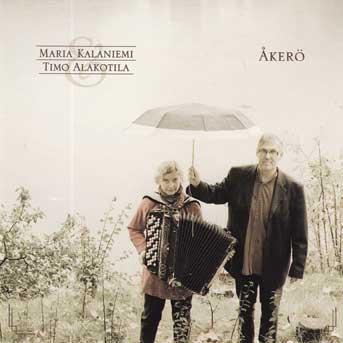 Maria Kalaniemi und Timo Alakotila – Åkerö