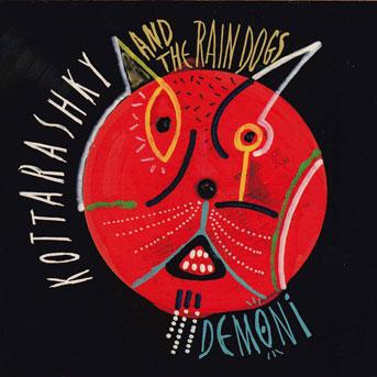 Kottarashky & The Raindogs Demoni