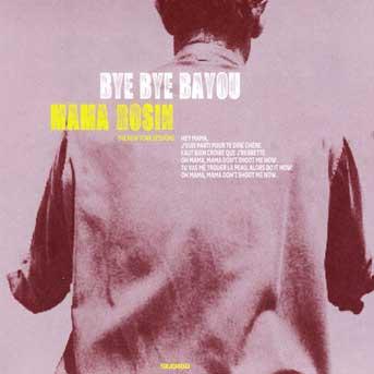 Mama Rosin – Bye Bye Bayou