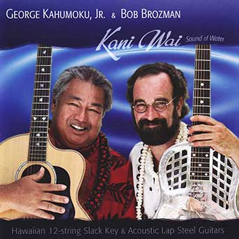 George Kahumoku jr. & Bob Brozman – Kani Wai / Sound of Water
