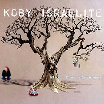 Koby Israelite – Blues From Elsewhere