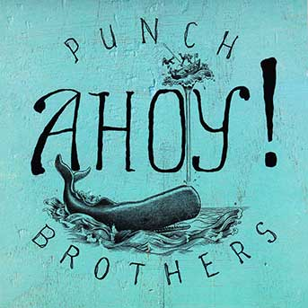 Punch Brothers – Ahoy! (EP)