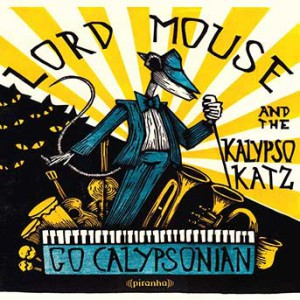 Lord Mouse & The Kalypso Katz – Go Calypsonian