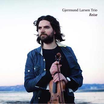Gjermund Larsen Trio – Reise