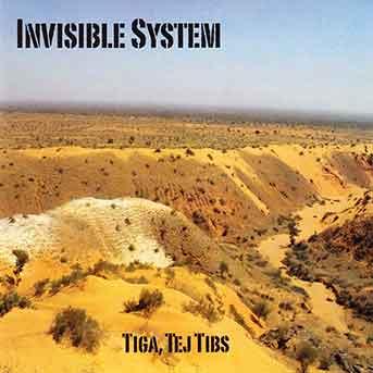 Invisible System – Tiga, Tej, Tibs
