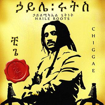 Haile Roots – Chiggae