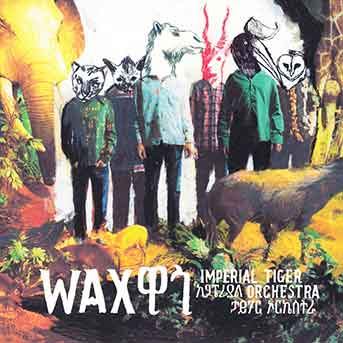 Imperial Tiger Orchestra – Wax