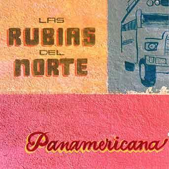 Las Rubias Del Norte – Panamericana