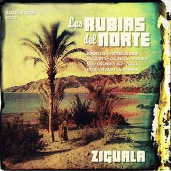 Las Rubias Del Norte – Ziguala