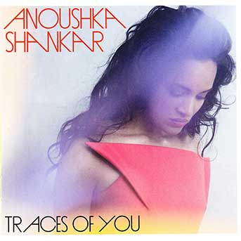 Anoushka Shankar – Traces of You
