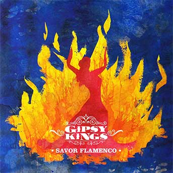 Gipsy Kings – Savor Flamenco