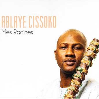 Ablaye Cissoko – Mes Racines