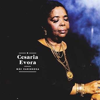 Cesária Évora – Mãe Carinhosa