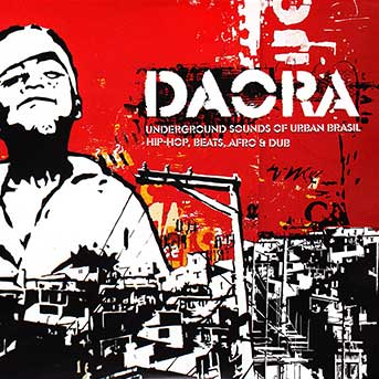 Daora: Underground Sounds of Urban Brasil