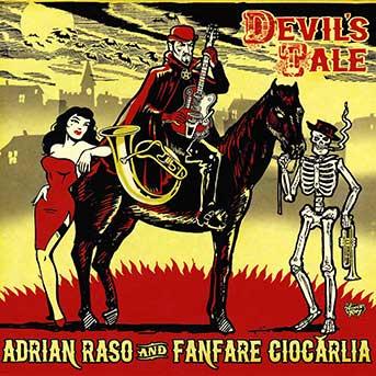 Adrian Raso & Fanfare Ciocărlia – Devil's Tale